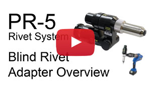 PR-5 Rivet Gun Blind Rivet Adapter Overview